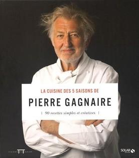 La cuisine des 5 saisons de Pierre Gagnaire: 90 recettes simples et créatives