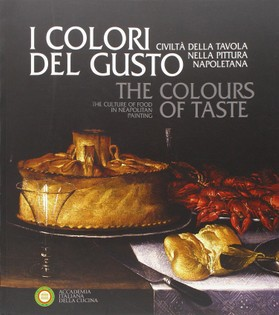 The Colours of Taste: the Culture of Food in Neapolitan Painting