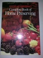 The Good Housekeeping Complete Book of Home Preserving