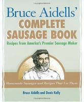 Bruce Aidells' Complete Book of Sausage