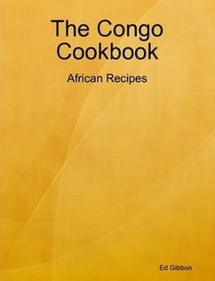 The Congo Cookbook: African Recipes