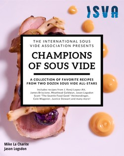 Champions of Sous Vide: A Collection of Favorite Recipes from Two Dozen Sous Vide All-Stars