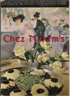Chez Maxim's: Secrets and Recipes from the World's Most Famous Restaurant
