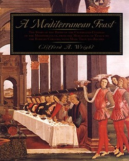 A Mediterranean Feast: The Story of the Birth of the Celebrated Cuisines of the Mediterranean from the Merchants of