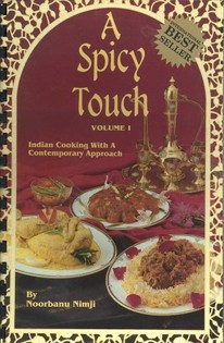 A Spicy Touch – Volume 1: Indian Cooking with A Contemporary Approach