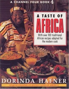 A Taste of Africa: Over 100 Traditional African Recipes Adapted for the Modern Cook