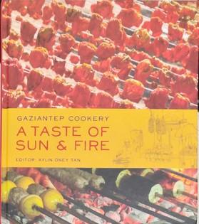A Taste of Sun & Fire: Gaziantep Cookery