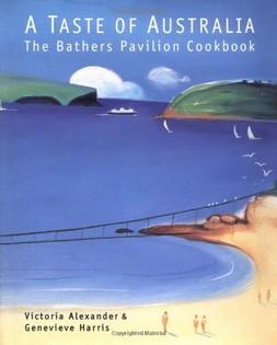 A Taste of Australia: The Bather's Pavilion Cookbook