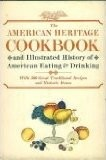 The American Heritage Cookbook and Illustrated History of American Eating & Drinking