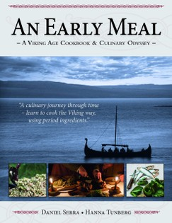 An Early Meal: A Viking Age Cookbook & Culinary Odyssey
