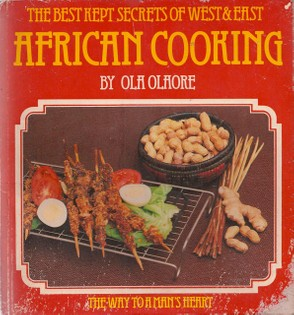 African Cooking: The Best Kept Secrets of West & East African Cooking
