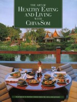 The Art of Healthy Eating and Living with Chiva-Som