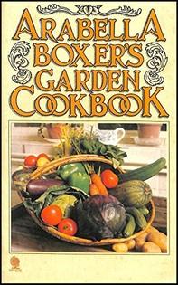 Arabella Boxer's Garden Cookbook