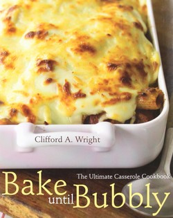 Bake Until Bubbly: The Ultimate Casserole Book