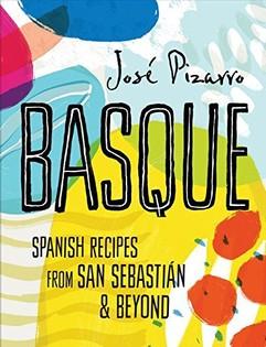 Basque: Spanish Recipes from San Sebastian and Beyond