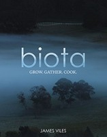 Biota: Grow. Gather. Cook.