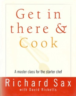 Get in There and Cook: A Master Class for the Starter Chef
