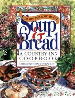 Dairy Hollow House Soup and Bread Cookbook