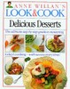 Delicious Desserts (Anne Willan's Look & Cook)