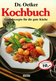 Dr Oetker's Kochbuch: Grundrezepte für die gute Küche