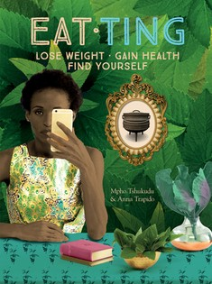 EAT.TING: Lose weight, gain health, find yourself