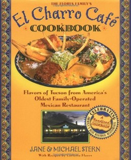 The Flore Family's El Charro Cafe Cookbook
