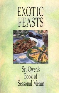 Exotic Feasts: Sri Owen's Book of Seasonal Menus