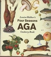 Louise Walker's Four Seasons AGA Cookbook