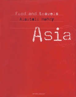 Food and Travels: Asia