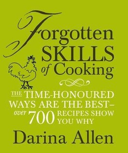 Forgotten Skills of Cooking: The Time-Honoured Ways are the Best