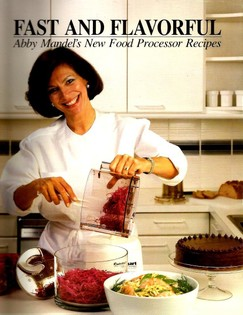 Fast and Flavorful: Abby Mandel's New Food Processor Recipes