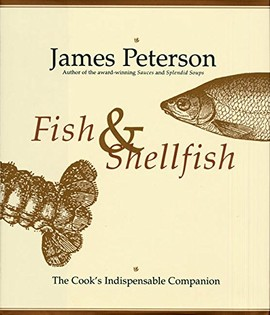Fish and Shellfish: The Cook's Indispensable Companion