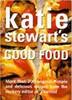 Katie Stewart's Good Food
