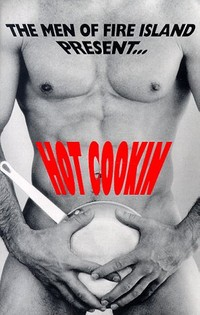 The Men of Fire Island Present Hot Cookin