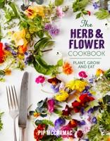 The Herb & Flower Cookbook