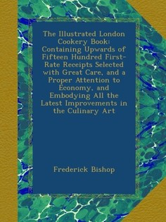 The Illustrated London Cookery Book