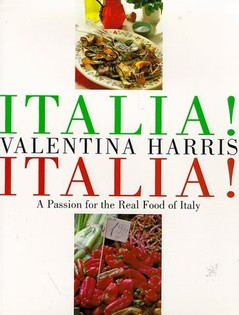 Italia! Italia!: A Passion for the Real Food of Italy