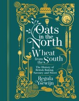 Oats in the North, Wheat from the South: The history of British Baking, savoury and sweet