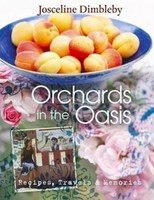 Orchards in the Oasis: Recipes, travel and memories