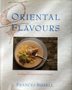 Oriental Flavours: An English Cook Travels Eastward