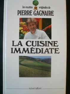 La cuisine immédiate: Les recettes originales de Pierre Gagnaire