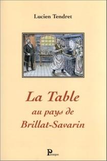 La Table au Pays de Brillat-Savarin
