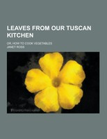 Leaves from our Tuscan Kitchen