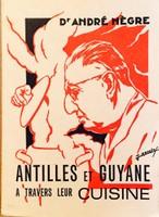 Les Antilles et la Guyane à travers leur cuisine by