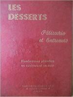 Les desserts, pâtisseries, et entremets