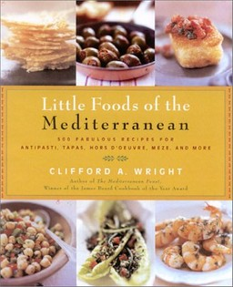 Little Foods of the Mediterranean: 500 Fabulous Recipes for Antipasti, Tapas, Hors d' Oeuvre, Meze, and More