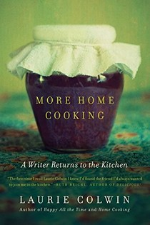 More Home Cooking: A Writer Returns to the Kitchen