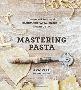 Mastering Pasta: The Art and Practice of Handmade Pasta, Gnocchi and Rissotto
