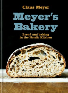 Meyer's Bakery: Bread and Baking in the Nordic Kitchen