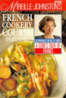 Mireille's Complete French Cookery Course